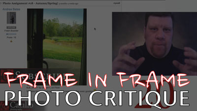 Frame in a Frame - Photography Critique #5