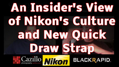 An Insider's View of Nikon's Culture and New Quick Draw Strap