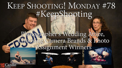 Photographer's Wedding Attire, Choosing Camera Brands & Photo Assignment Winners