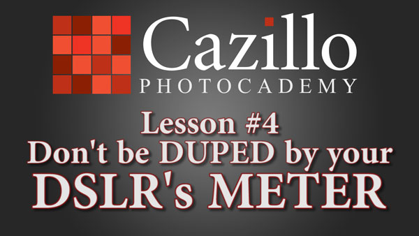 Don't be DUPED by Your DSLR's Meter