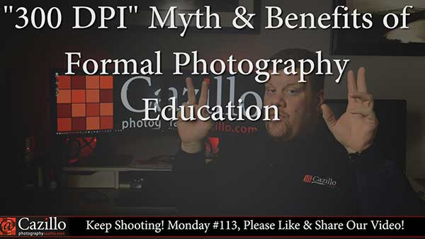 "The ""300 DPI"" Myth & Benefits of Formal Photography Education"