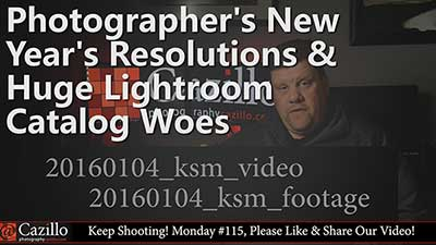 Photographer's New Year's Resolutions & Huge Lightroom Catalog Woes