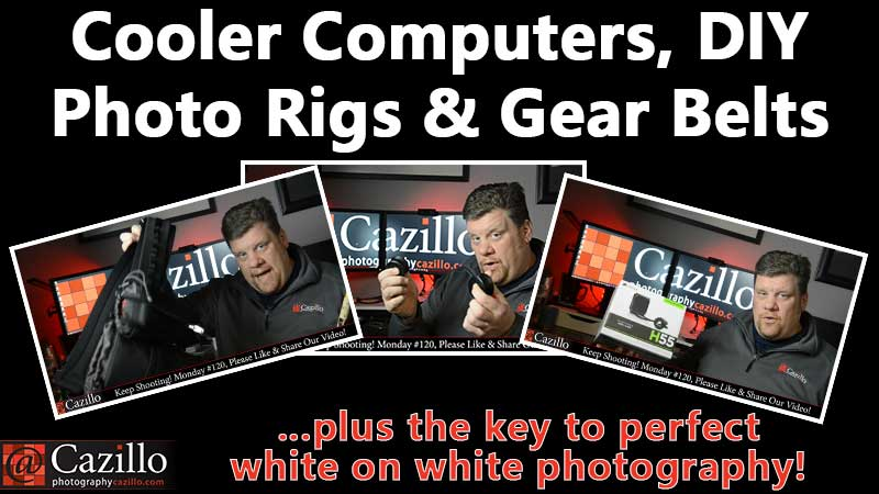 Cooler Computers, DIY Photo Rigs & Gear Belts