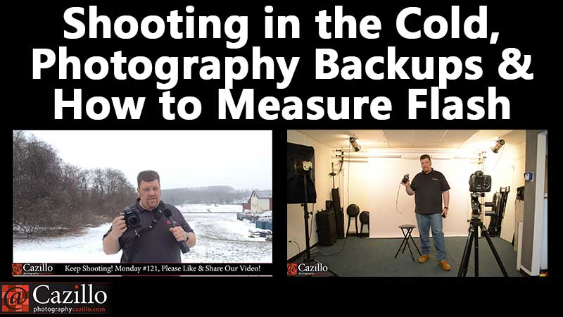 Shooting in the Cold, Photography Backups & How to Measure Flash